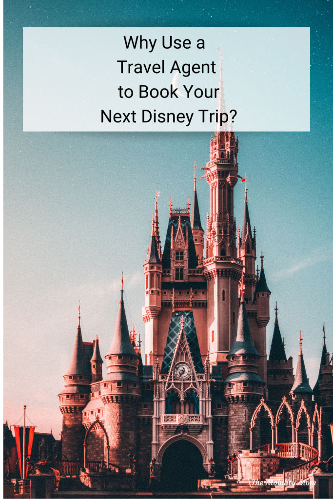 Why Use a Travel Agent to Book Your Next Disney Trip?