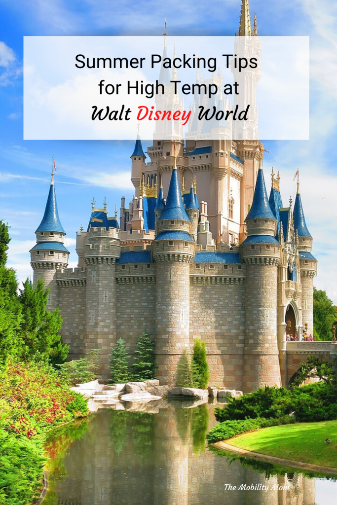 Summer Packing Tips for High Temp at Walt Disney World #DisneyTravel #DisneyMom #TheMobilityMom