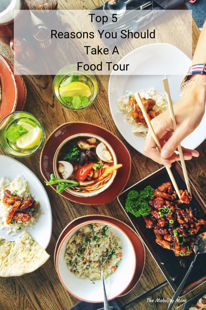 Top 5 Reasons You Should Take A Food Tour #Travel #TheMobilityMom #ThisIsMS