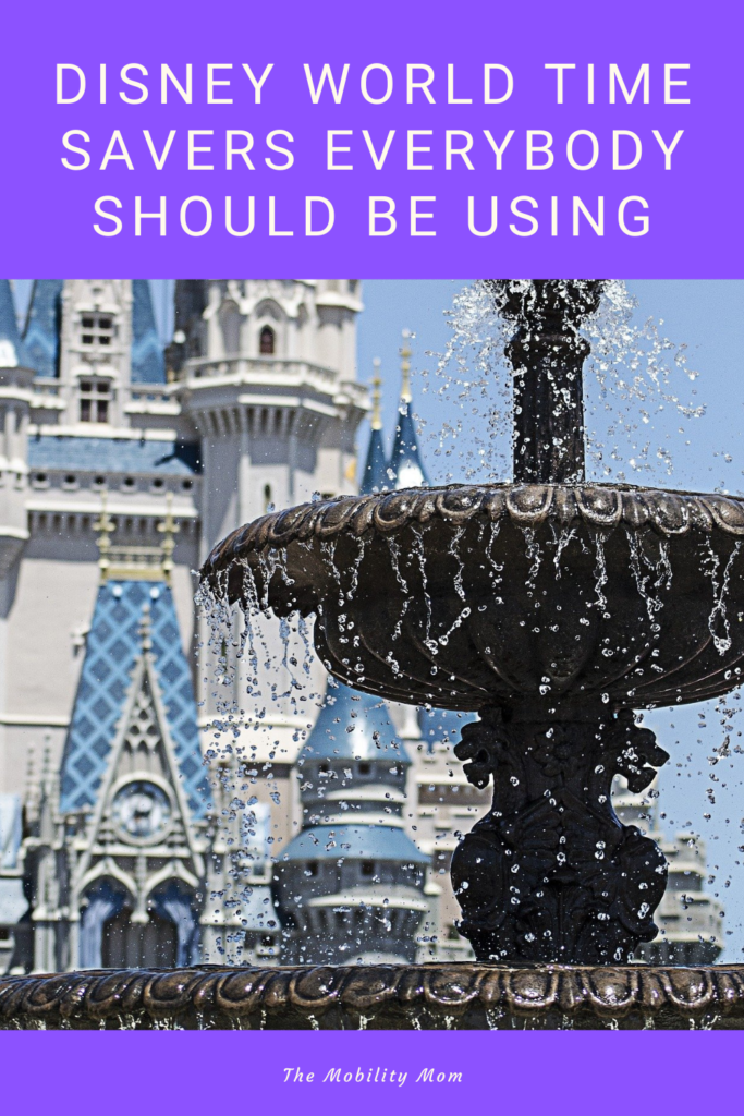 Disney World Time Savers Everybody Should Be Using