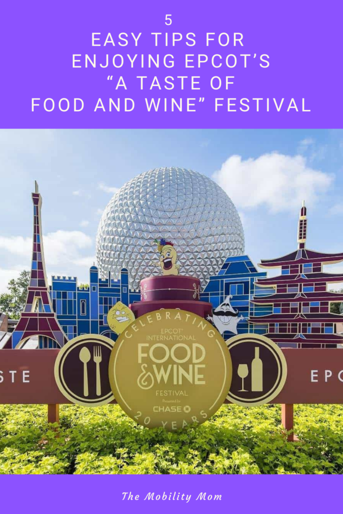"""5 Easy Tips For Enjoying EPCOT's """"A Taste of Food and Wine"""" Festival"""